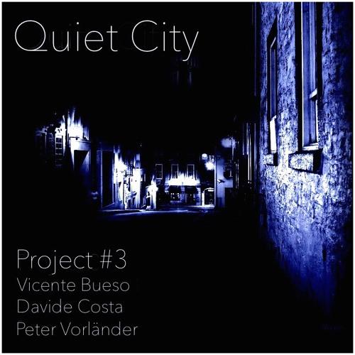 Project #3 - Quiet City
