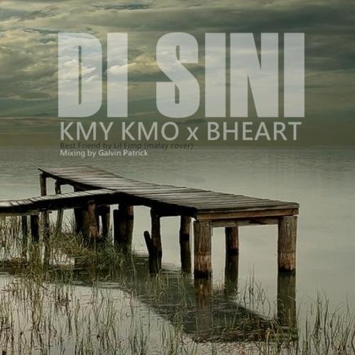 Di Sini - KMY KMO ft BHEART