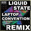 Muse Liquid State (Laptop Convention Remix)