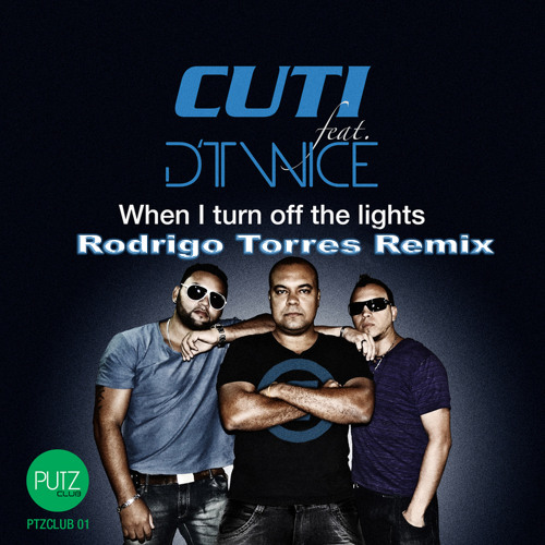 Cuti feat. D'Twice - When I turn off the lights (Rodrigo Torres Remix) <OFFICIAL REMIX>