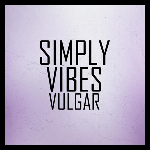 Simply Vibes - Vulgar (Original Mix)