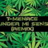 T-Menace - Under Mi Sensi (Remix)