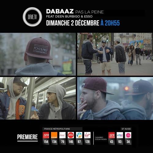 Dabaaz feat. Deen Burbigo et Esso Luxueux - Pas la peine [OFFICIEL]
