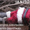 JANITORS - My Stupid Girlfriend Hates Christmas