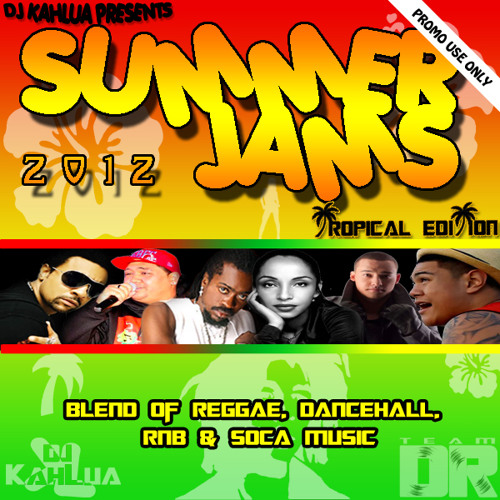 DJ KahLua - Summer Jams 2012 (tropical edition) [promo use only]