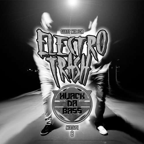 Guest Mix for Electro Trash (Hijack Da Bass-Mixtape #8) Free Download