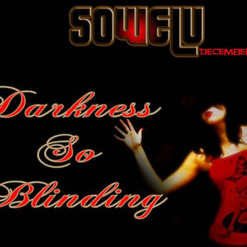 Darkness So Blinding