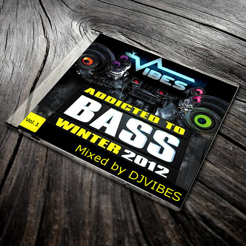 DJ VIBES - Addicted To Bass (Winter 2012) (PREVIEW)