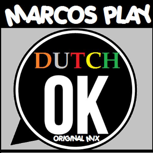 Marcos Play - Dutch OK (Original Mix) DOWNLOAD FREE