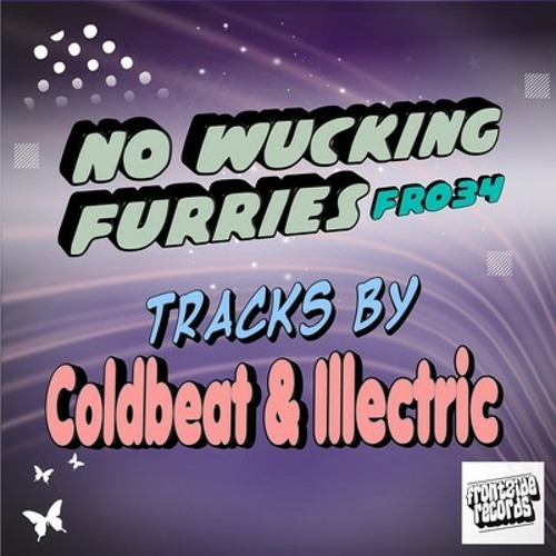 No Wucking Furries EP ***Out on Beatport Now***