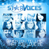 @StarVoices Top 12 - When You Tell Me That You Love Me #SV2