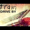 Drive By - Train (Short Cover)