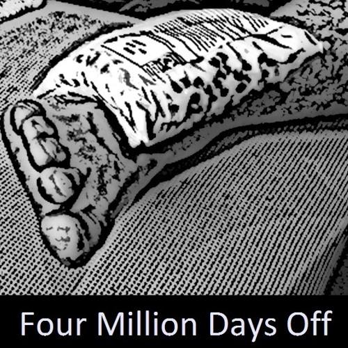 Four Million Days Off