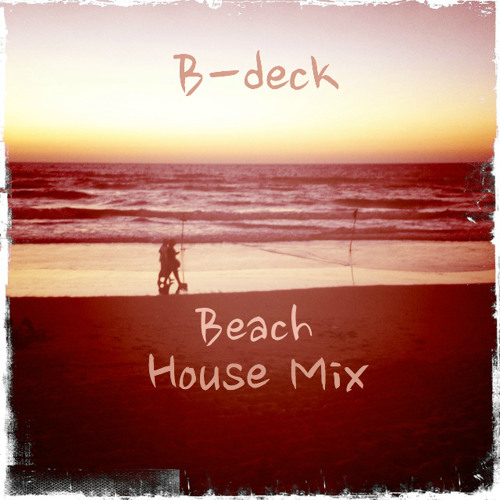B-deck's Beach House Mix