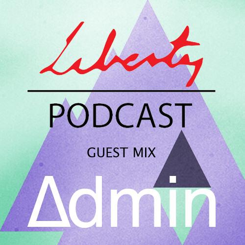 Bless Liberty Podcast Vol. 3 Guest Mix: ∆dmin [Free Download]