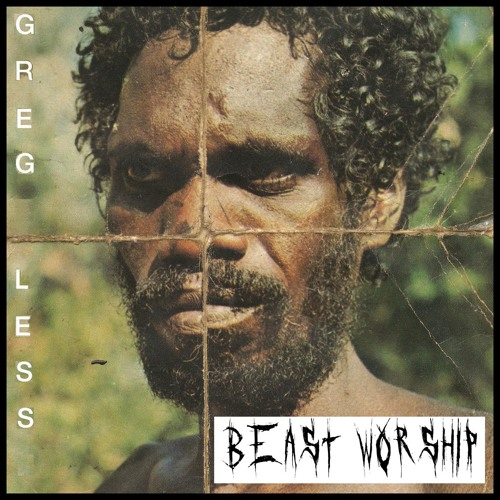Greg Less - Beast Worship feat. Death Grips (Free Download)