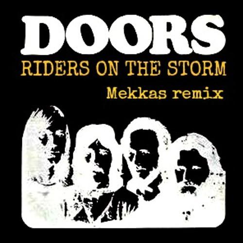Doors-Riders on the storm (Mekkas remix)