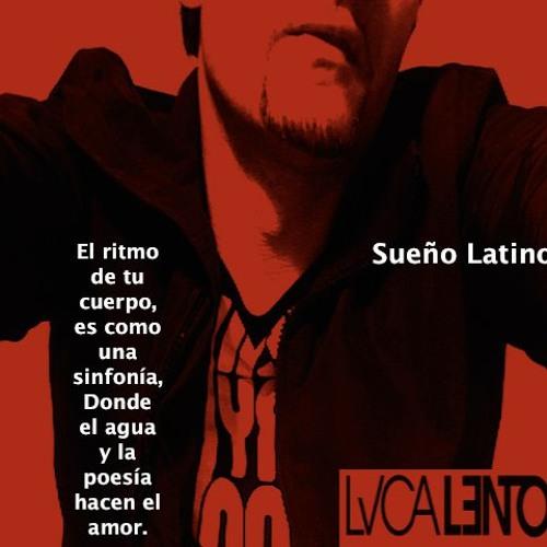 """Sueño Latino"" (Luca Lento Da BootMashReGruv) FeedBack: Dj Chus, Chocolate Puma, Diavlo and More!"