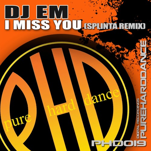 DJ eM - Miss You (Splinta Remix) [PHD019]