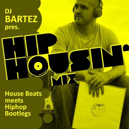 DJBARTEZ - HipHousin' Mix!