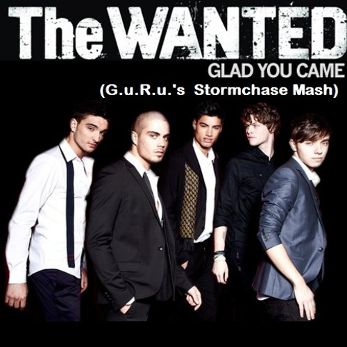 The Wanted - Glad You Came (G.u.R.u.'s  Stormchase Mash)