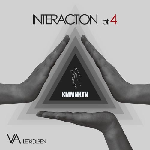 """[KMMNKTN004D] """"Interaction pt.4"""" on Kommunikation Records"""