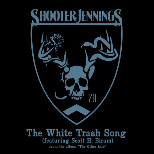 The White Trash Song (featuring Scott H. Biram)