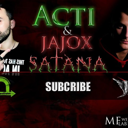 Acti & Jajox - Satana ( PD Edit )