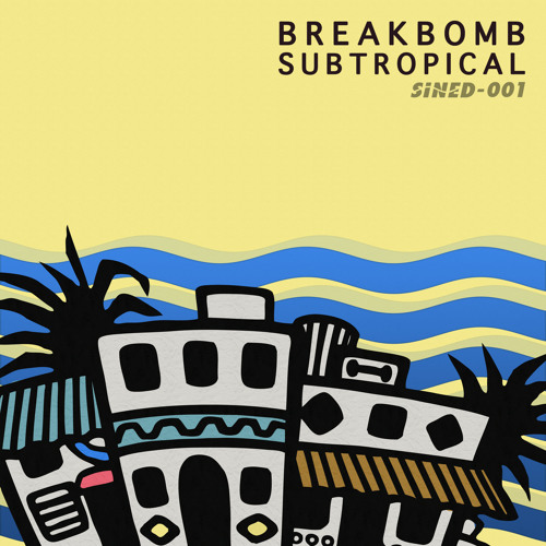[SINED001] Break Bomb (feat. G$) - Subtropical