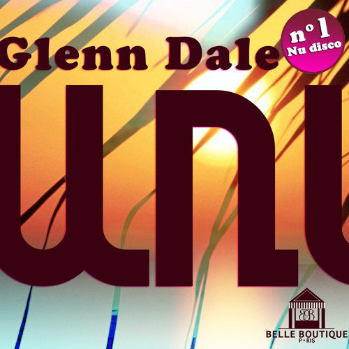 "Glenn Dale ""UNI"" (Original Mix)"