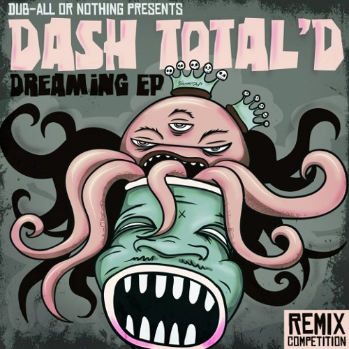 Dash Total'd - Dreaming (Arch0n Remix)