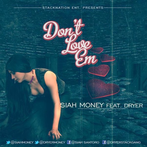 Siah Money Feat Dryer-Dont Love Em
