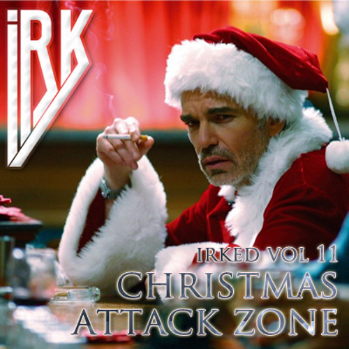 irked vol 11 - Christmas Attack Zone - Extended Version