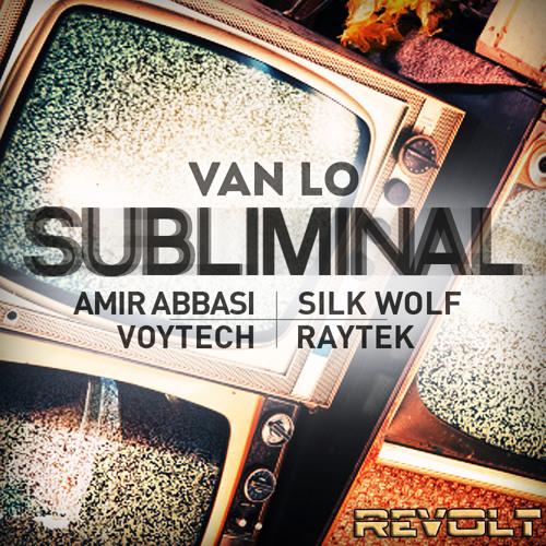*OUT NOW -  Van Lo - Subliminal EP (Includes All Remixes)