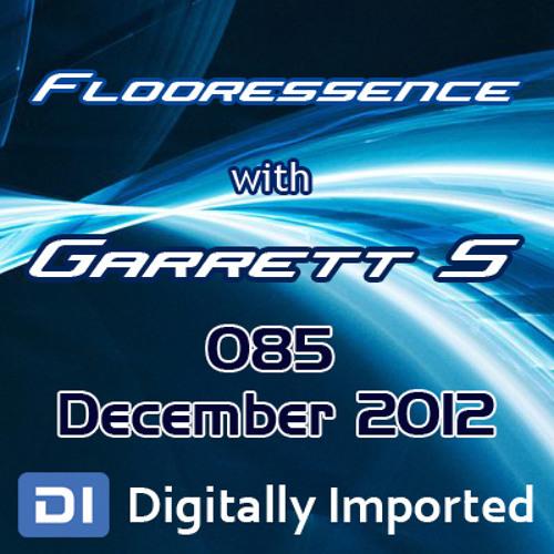 Garrett S - Flooressence 085 (December 2012)