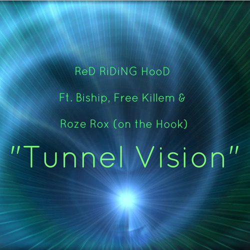 """Tunnel Vision"" by ReD RiDiNG HooD ft Biship, Free Killem & Roze Rox"