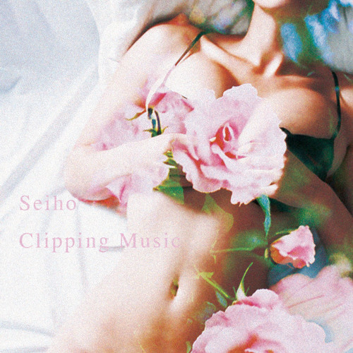 Seiho - Clipping Music