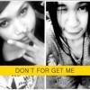 Don't For Get me - Miney.M Ft. Honny.B