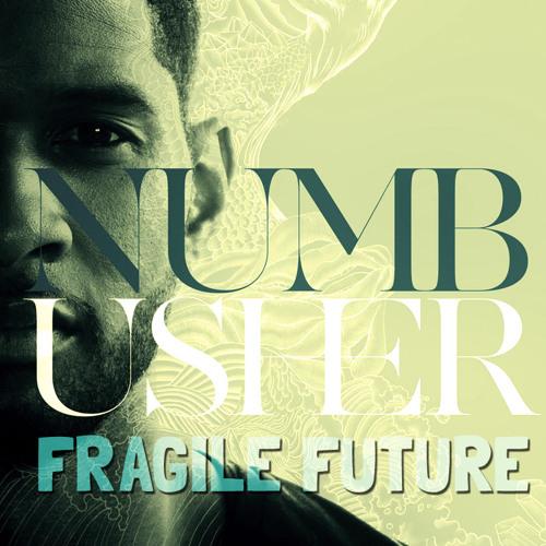 Usher vs. Vicetone - Numb Harmony (Fragile Future Mashup)