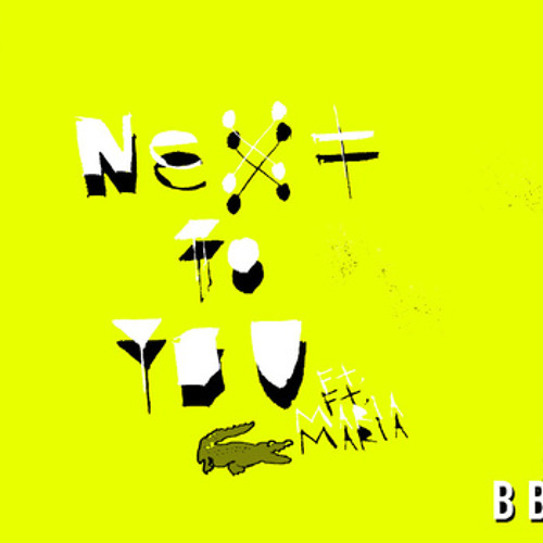 Next to you - Bumblebeez ft. Maria