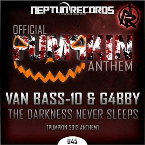 Van Bass-10 & G4bby - The Darkness Never Sleeps (Pumpkin 2012 Anthem)