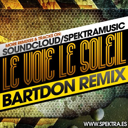 Le voie le soleil (Bartdon Classic Remix) [***FREE DOWNLOAD***]