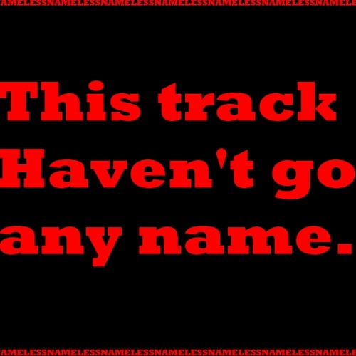 This track haven't got any name