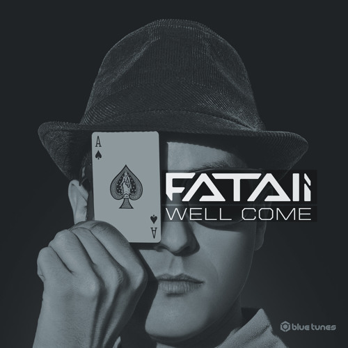 Fatali - Well Come EP (Blue Tunes Records) OUT NOW