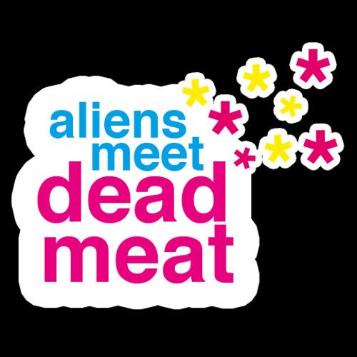 DEMO - ALIENS MEET DEAD MEAT