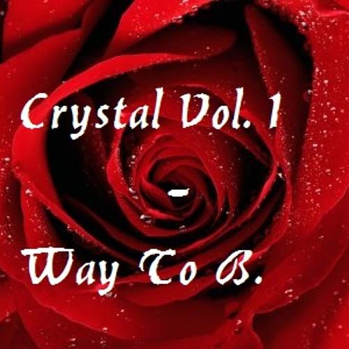 Crystal Vol 1 - Way to B. (Original Mix)