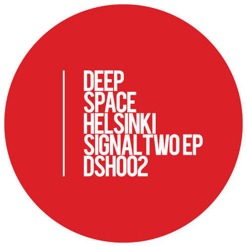 Deep Space Helsinki -  Signal Two EP (DSH002) clips