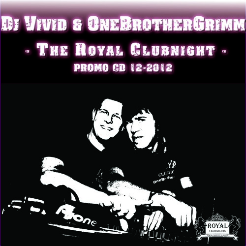 Dj Vivid & OneBrotherGrimm - The Royal Clubnight - 12-2012
