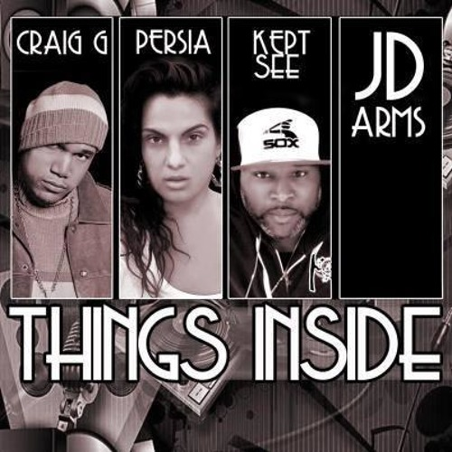 THINGS INSIDE, KEPT & JDarms Ft. Legendary MC Craig G and Persia