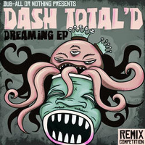 dash total'd-dreaming(23 remix)